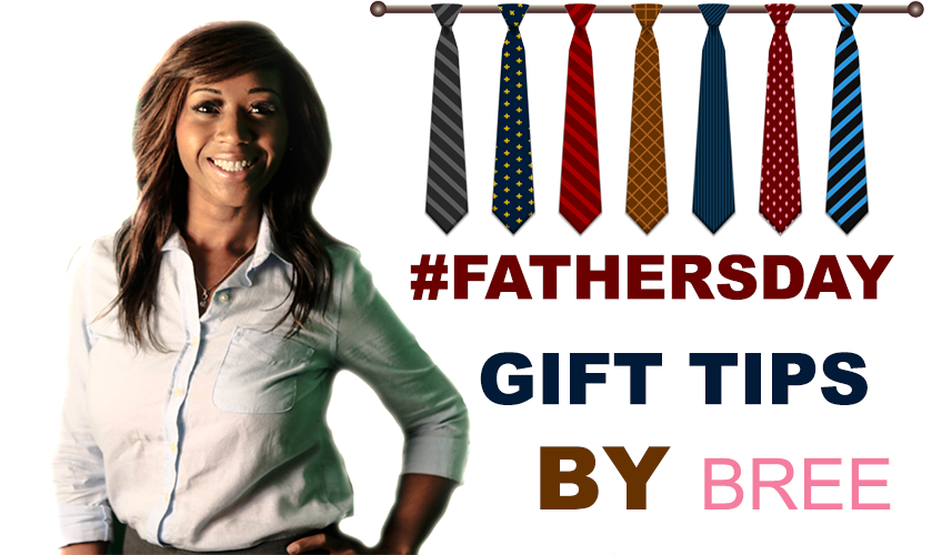 Need Ideas For Father's Day Gift? Bree's Got you Covered!