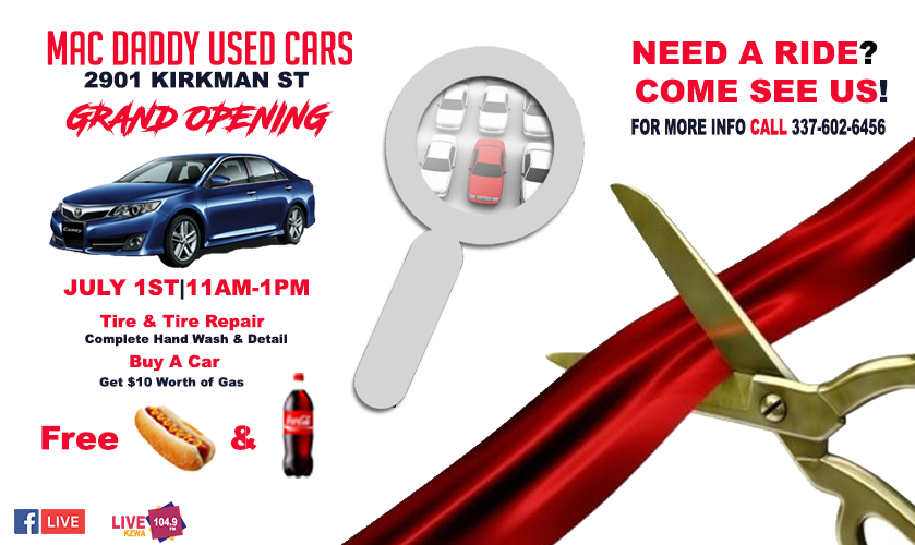 Mac Daddy Used Cars Grand Opening Saturday 8/1/17