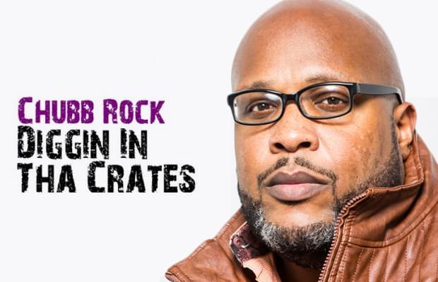 Diggin in the Crates w/ Chubb Rock