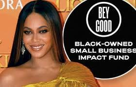 BEYONCE: Bailing Out Black-Owned Business