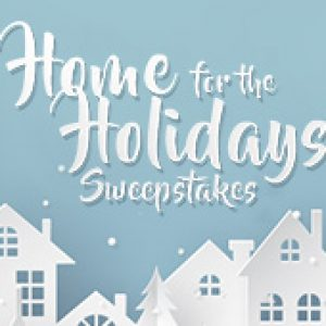 HOT Home for the Holidays Sweepstakes