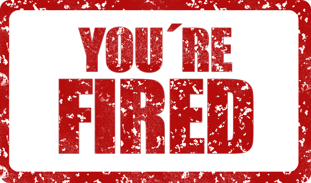 you re fired-1538204_1280
