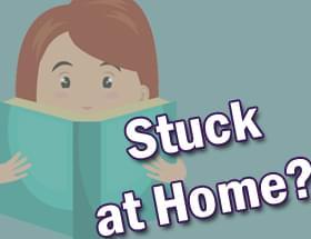 Stuck at home?