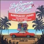 Barenaked Ladies With Gin Blossoms & Toad The Wet Sprocket