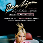 Dua Lipa Future Nostalgia Tour – March 15, 2022 at Ball Arena