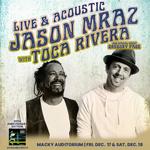 Jason Mraz with Toca Rivera at Macky Auditorium – Dec 17 & 18